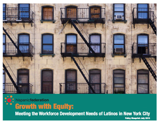 Growth with Equity: Meeting the Workforce Development Needs of Latinos in New York City
